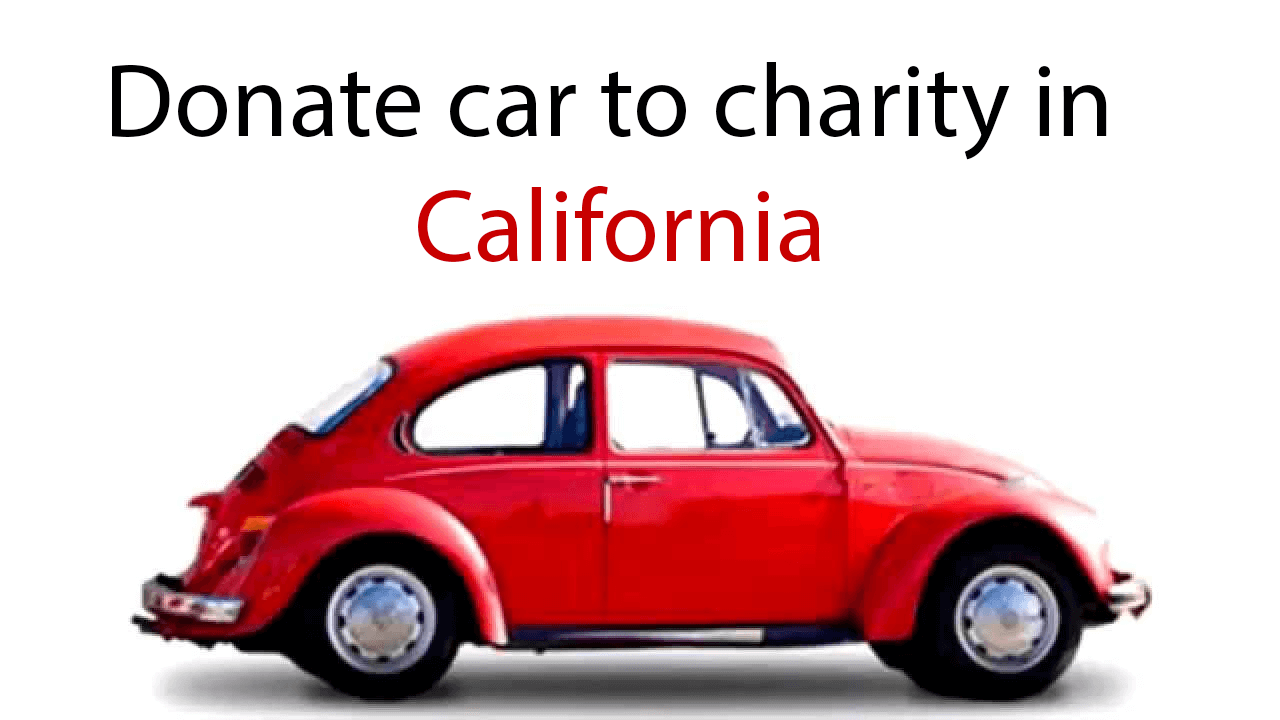 Donate A Car >> Charity Cars How To Donate Car To Charity In California