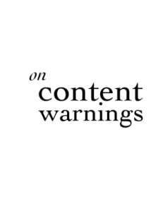 Read more about the article On Content Warnings and Why I Am Using Them