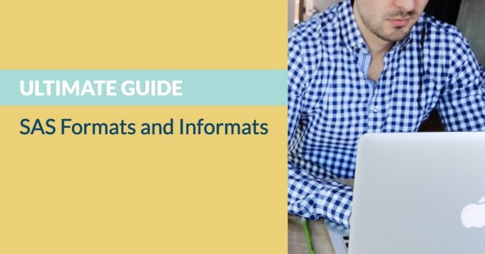 Ultimate Guide to SAS Formats and Informats