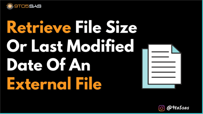 Retrieve file size or last modified date of an external file in SAS