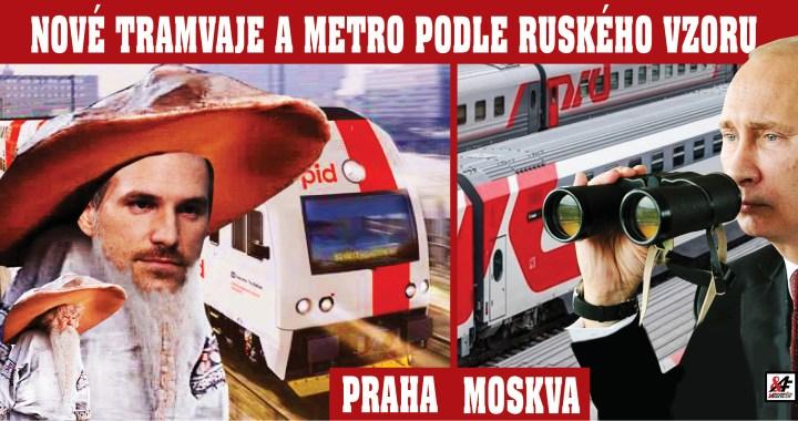 "Pirátům našeptává Putin: ""Nové pražské tramvaje a metro bude podle ruského vzoru"". Levicový primátor Hřib teď buduje most Praha – Moskva. Naše barvy: Rudá a šedá, jako ruská železnice."
