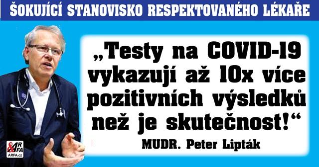 """""""Mobilizace!"""" Respektovaný lékař vyzývá k akci proti podvodu COVID-19. """"Postavme se mediální diktatuře! Testy vykazují 10x větší počet nakažených, než je pravda!"""", burcuje MUDr. Lipták a volá po vytvoření jednotné fronty"""