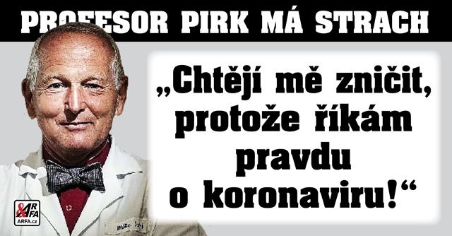 """Jdou po něm! Profesor Pirk: """"Už mám strach mluvit o covidu. Jsou na mě naštvaní a jsou schopni všeho. Když mě budou chtít zlikvidovat, tak…"""" Nebyl by první, na koho zaklekli… Zde je několik příkladů."""