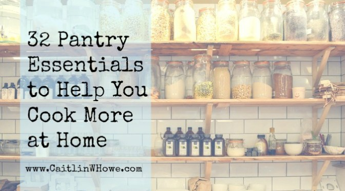 32 pantry essentials to help you cook more at home title