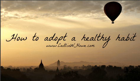 How to Adopt a Healthy Habit