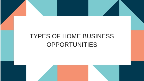 Types Of Home Business Opportunities