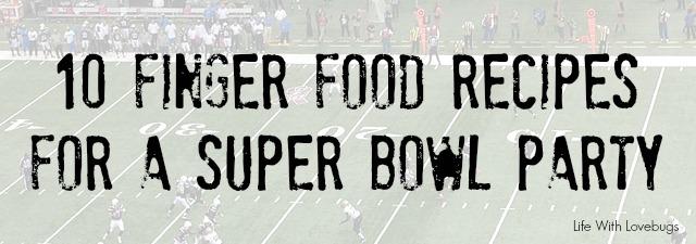 Super Bowl Bingo + 10 Finger Food Recipes - Life With Lovebugs