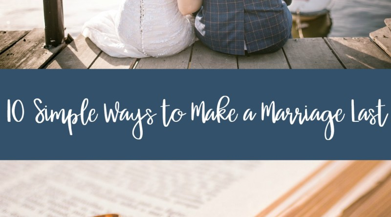 10 Sіmрlе Wауѕ to Make a Mаrrіаgе Last