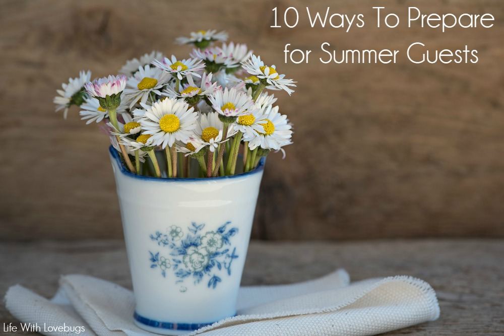 10 Ways To Prepare for Summer Guests