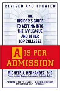 A Is for Admission: The Insider's Guide to Getting into the Ivy League and Other Top Colleges