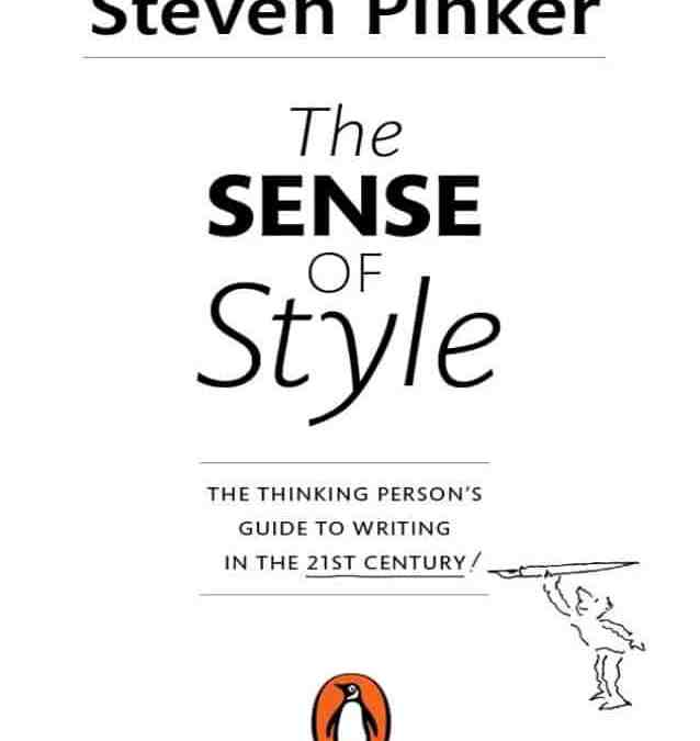 The Sense of Style: The Thinking Person's Guide to Writing in the 21st Century, by Steven Pinker