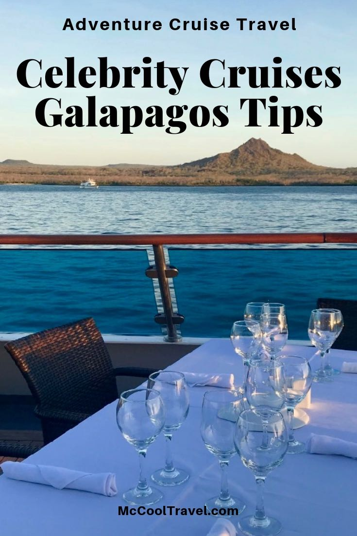 These cool travel tips for Celebrity Cruises Galapagos covers the onboard experience, not the excursions or visiting animals in the Galapagos National Park.