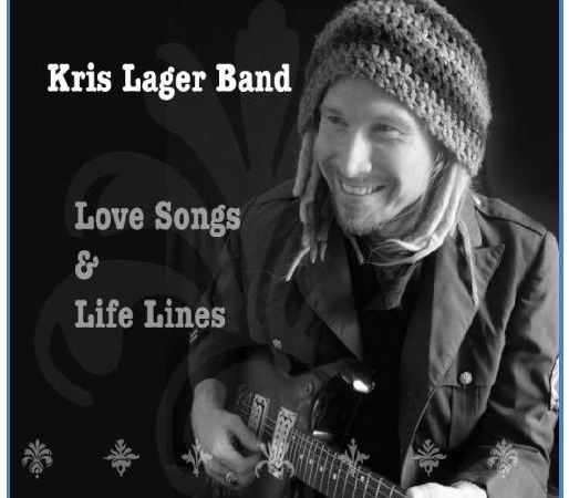 Kris Lager Band – Love Songs & Life Lines