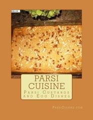 Cookbook: Parsi Custards and Unique Egg Dishes