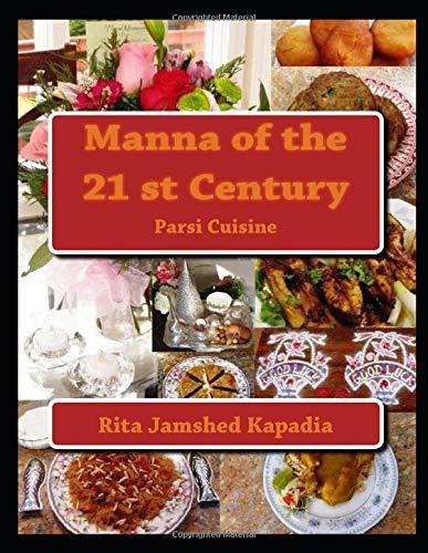 Cookbook : Manna of the 21st Century: Parsi Cuisine Paperback