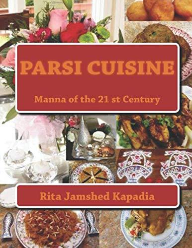 Cookbook: Parsi Cuisine Manna of the 21st Century by Rita Jamshed Kapadia