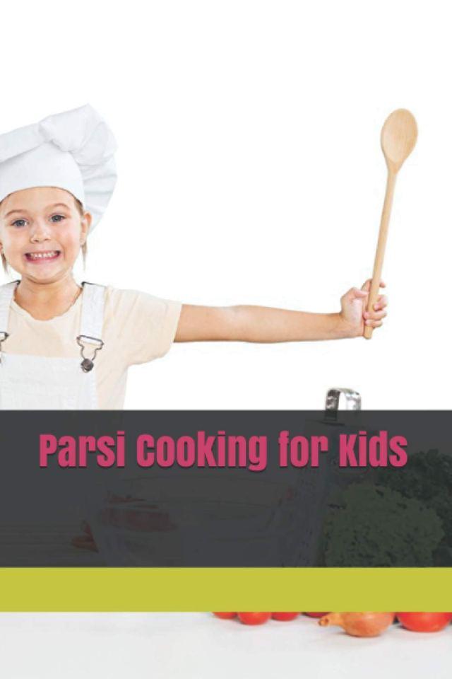 """Parsi Cooking for Kids"" Cookbook by Rita Jamshed Kapadia"