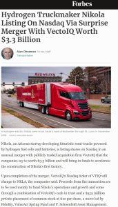 Forbes Hydrogen Truckmaker Nikola Listing On Nasdaq Via Surprise Merger With VectoIQ Worth $3.3 Billion