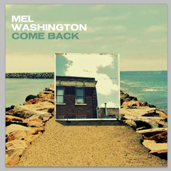 "Mel Washington Releases First Single ""Come Back"""