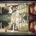 shovels-and-rope-o-be-joyful