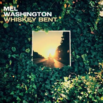 New Music: Mel Washington-Whiskey Bent