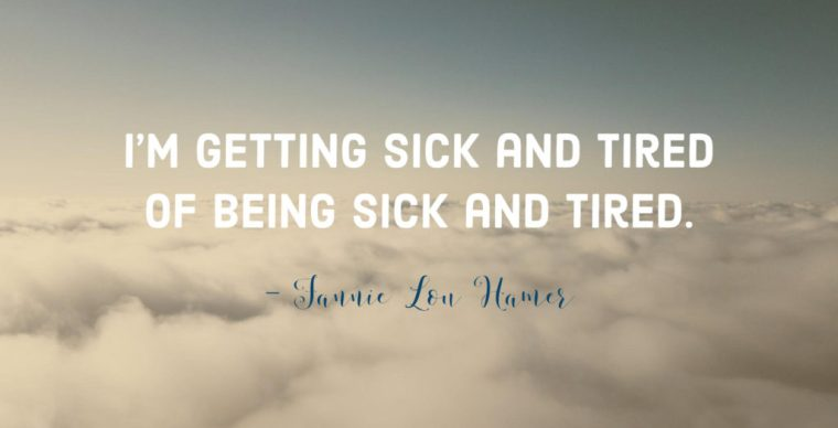 Sick and Tired quote