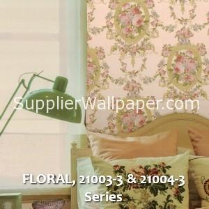 FLORAL, 21003-3 & 21004-3 Series