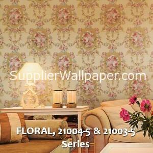 FLORAL, 21004-5 & 21003-5 Series