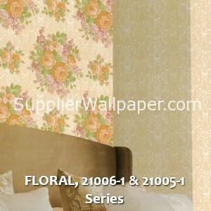 FLORAL, 21006-1 & 21005-1 Series