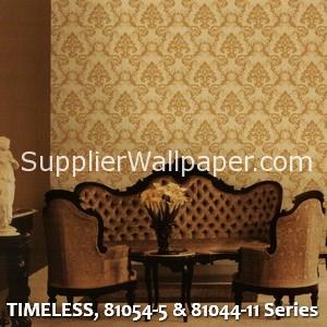 TIMELESS, 81054-5 & 81044-11 Series