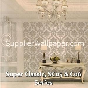 Super Classic, SC05 & C06 Series