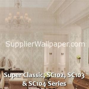 Super Classic, SC102, SC103 & SC104 Series