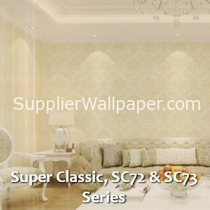 Super Classic, SC72 & SC73 Series