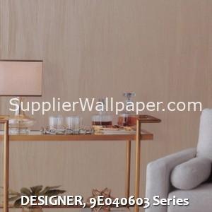 DESIGNER, 9E040603 Series
