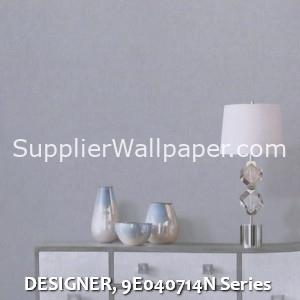 DESIGNER, 9E040714N Series