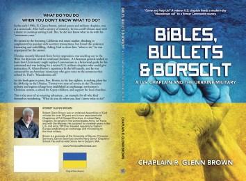 Bibles, Bullets & Borscht, a US Chaplain and the Ukraine Military by Robert Glenn Brown