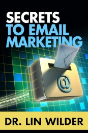 Secrets to Email Marketing by Dr. Lin Wilder