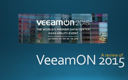 Slide12 VeeamOn 2015 Review - Part 1