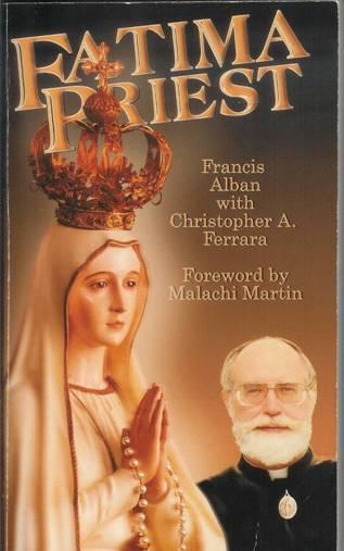 Le Prêtre de Fatima, Par Francis Alban et Christophe A. Ferrara