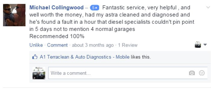 Michael Collingwood – 5 starFantastic service, very helpful , and well worth the money, had my astra cleaned and diagnosed and he's found a fault in a hour that diesel specialists couldn't pin point in 5 days not to mention 4 normal garages  Recommended 100%