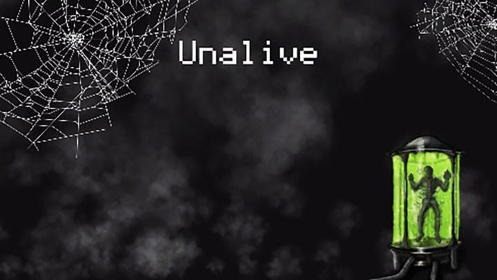 Unalive