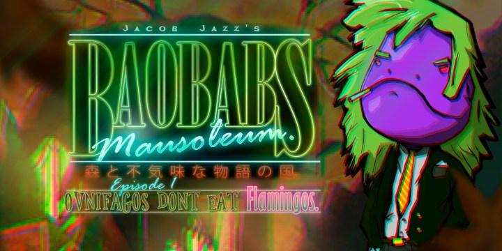 Baobabs Mausoleum Ep.1: Ovnifagos Don't Eat Flamingos