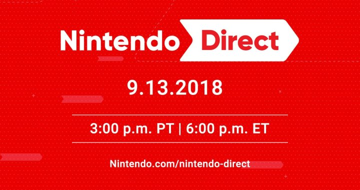 Nintendo Direct initially scheduled for 9/6/2018 moved to 9/13/2018