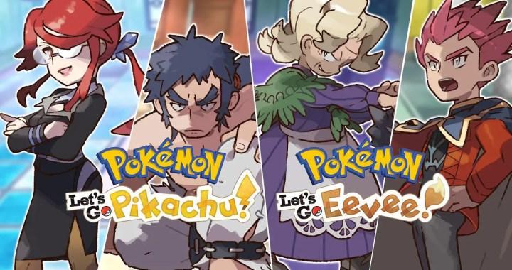 Pokémon: Let's Go, Pikachu! & Pokémon: Let's Go, Eevee! Elite Four' get a makeover.