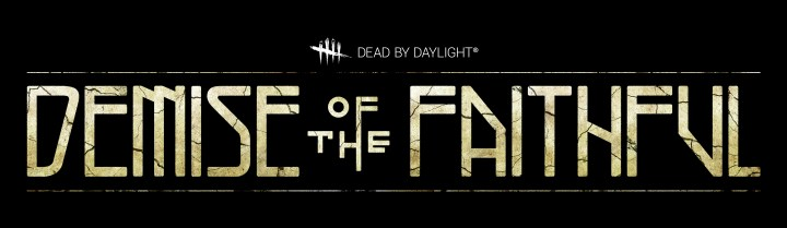 Dead by Daylight - Chapter 11 Demise of the Faithful