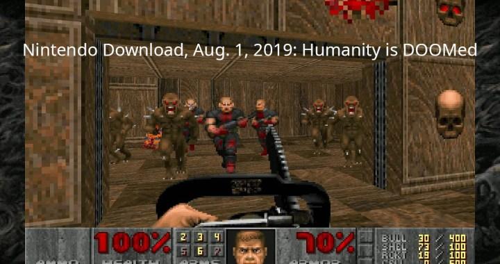 Nintendo Download, Aug. 1, 2019: Humanity is DOOMed