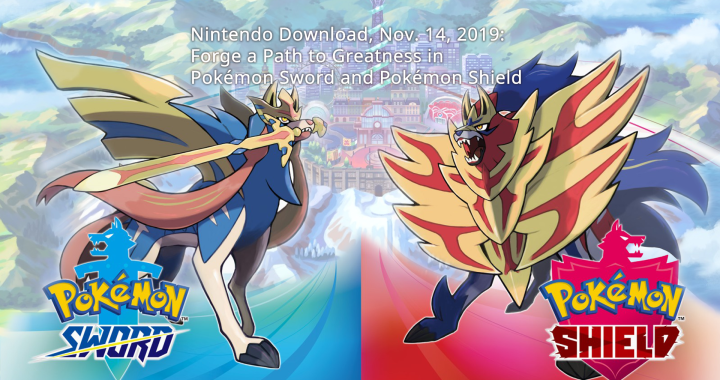 Nintendo Download, Nov. 14, 2019: Forge a Path to Greatness in Pokémon Sword and Pokémon Shield