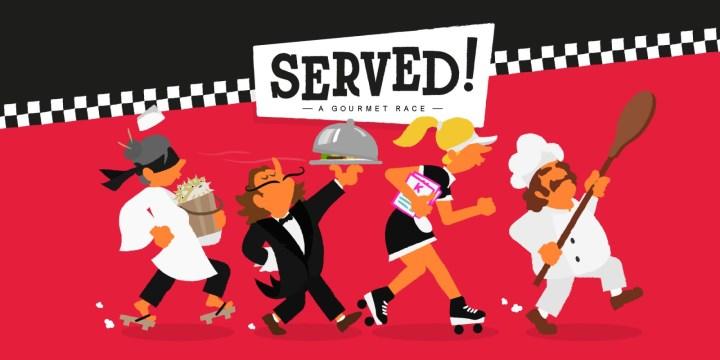 Served!