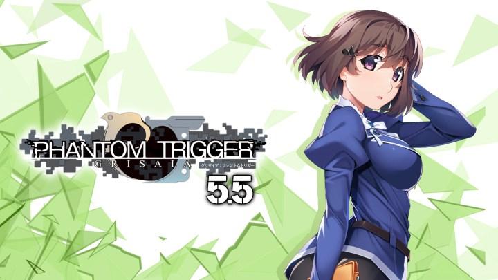 GRISAIA PHANTOM TRIGGER 5.5