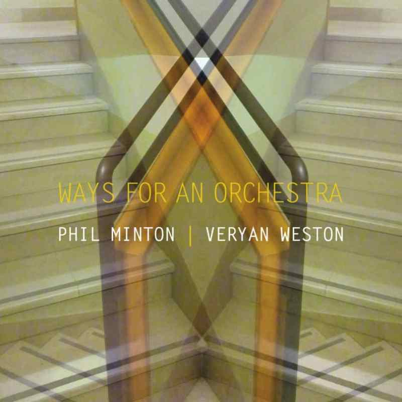 ida 036 – Phil Minton & Veryan Weston – WAYS FOR AN ORCHESTRA